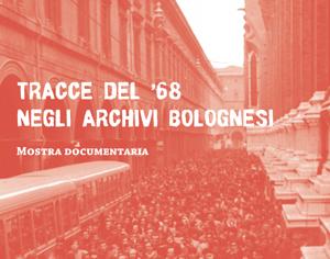 """""""Non è che l'inizio: tracce del 1968 negli archivi bolognesi"""""""