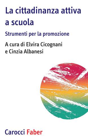 """Copertina del libro """"La cittadinanza attiva a scuola. Strumenti per la promozione"""" (Carocci, 2020)"""