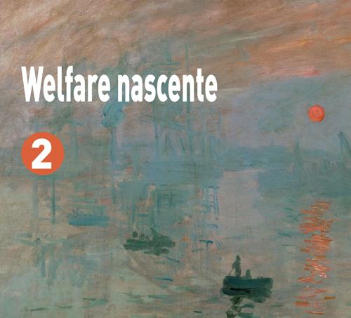 Welfare nascente